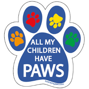 All My Children Have Paws Magnet $5.00