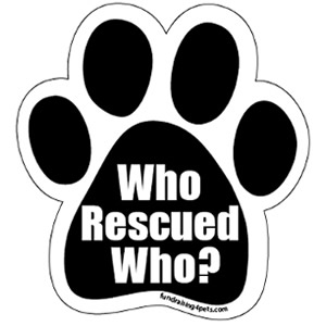 Who Rescued Who Paw Magnet $5.00
